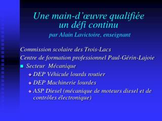 Une main-d  uvre qualifi e un d fi continu  par Alain Lavictoire, enseignant
