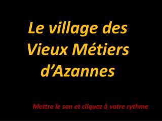 Le village des Vieux Métiers d'Azannes
