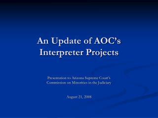 An Update of AOC's  Interpreter Projects