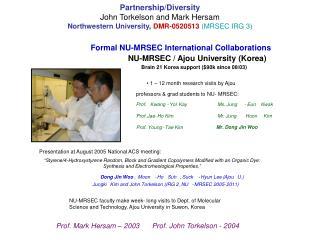 Partnership/Diversity John Torkelson and Mark Hersam