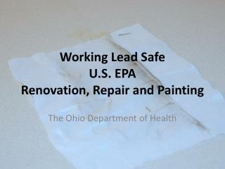 Working Lead Safe U.S. EPA Renovation, Repair and Painting