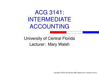 ACG 3141: INTERMEDIATE ACCOUNTING