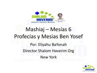 Mashiaj – Mesías 6 Profecías y Mesias Ben Yosef
