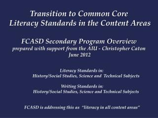 Literacy Standards  in:  History /Social Studies, Science and  Technical  Subjects