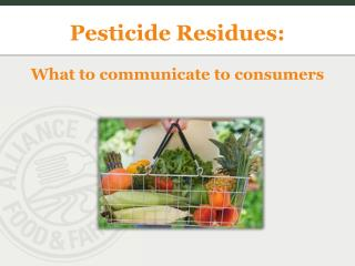 Pesticide Residues: What to communicate to consumers