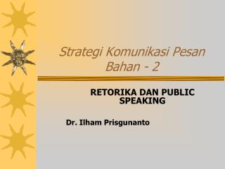 Strategi Komunikasi Pesan Bahan - 2