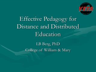 Effective Pedagogy for Distance and Distributed Education
