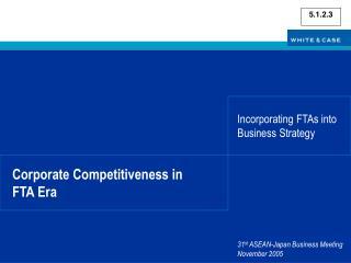 Corporate Competitiveness in  FTA Era