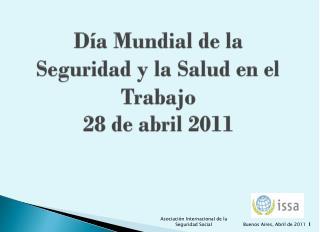 Día Mundial de la  Seguridad y la Salud en el Trabajo 28 de abril 2011