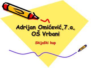 Adrijan Omićević,7.a, OŠ Vrbani