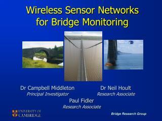 Wireless Sensor Networks for Bridge Monitoring