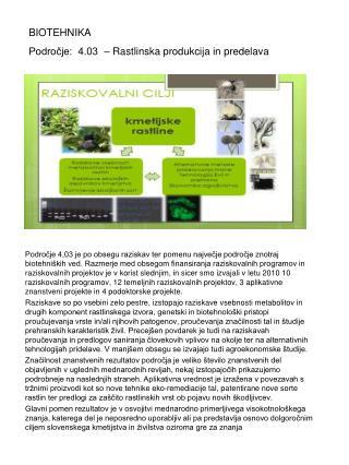 BIOTEHNIKA Področje:  4.03  – Rastlinska produkcija in predelava