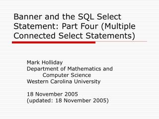 Banner and the SQL Select Statement: Part Four Multiple Connected Select Statements