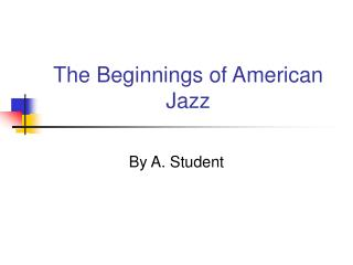 The Beginnings of American Jazz
