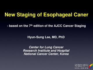 New Staging of Esophageal Caner - based on the 7 th  edition of the AJCC Cancer Staging