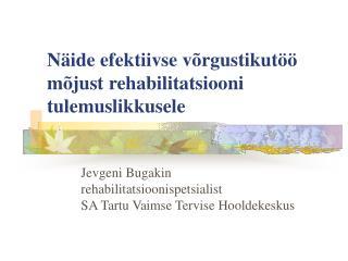 Näide efektiivse võrgustikutöö mõjust rehabilitatsiooni tulemuslikkusele