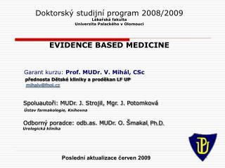 Doktorský studijní program 2008/2009 Lékařská fakulta  Univerzita Palackého v Olomouci