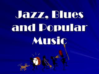 Jazz,  Blues  and Popular Music