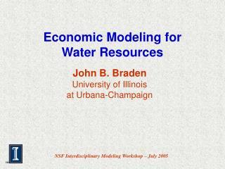 John B. Braden University of Illinois at Urbana-Champaign