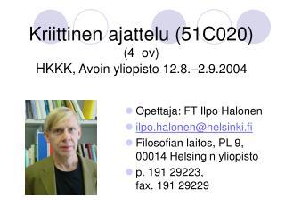 Kriittinen ajattelu (51C020) (4  ov) HKKK , Avoin yliopisto 12.8.–2.9.2004