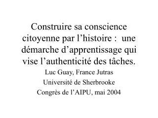 Luc Guay, France Jutras Université de Sherbrooke Congrès de l'AIPU, mai 2004