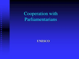 Cooperation with Parliamentarians
