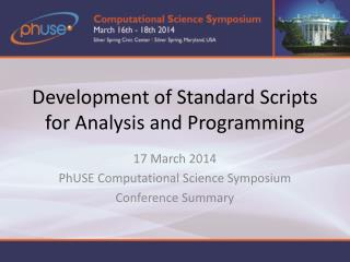 Development of Standard Scripts for Analysis and Programming