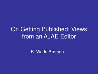 On Getting Published: Views from an AJAE Editor