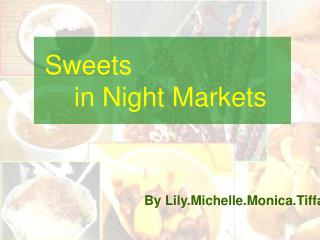 Sweets      in Night Markets