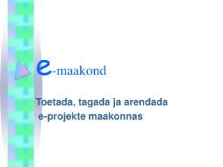 e -maakond