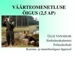 V��RTEOMENETLUSE �IGUS (2,5 AP)