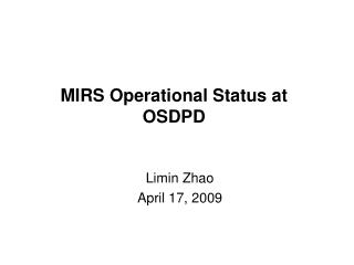 MIRS Operational Status at OSDPD