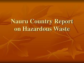 Nauru Country Report on Hazardous Waste