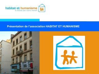 Présentation de l'association HABITAT ET HUMANISME
