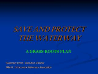 SAVE AND PROTECT THE WATERWAY