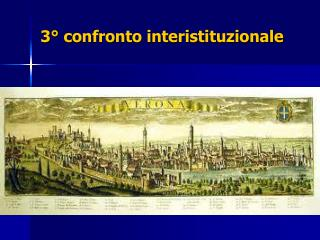 3° confronto interistituzionale
