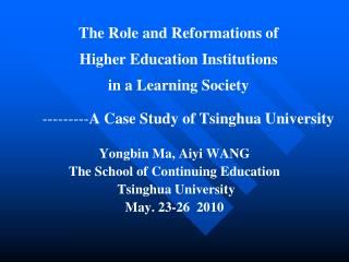 Yongbin Ma, Aiyi WANG The School of Continuing Education  Tsinghua University May. 23-26  2010