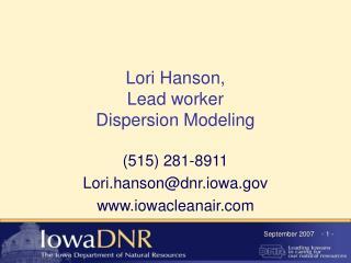 Lori Hanson,  Lead worker Dispersion Modeling