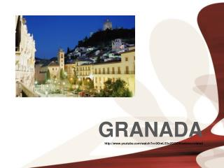 GRANADA youtube/watch?v=9OmL53o2GGE&feature=related