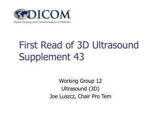 First Read of 3D Ultrasound Supplement 43