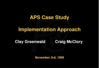 APS Case Study Implementation Approach