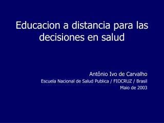 Educacion a  distancia  para las decisiones en salud