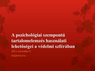 A pszichológiai szempontú tartalomelemzés használati lehetőségei a védelmi szférában