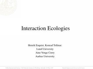 Interaction Ecologies