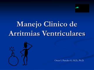 Manejo Clinico de Arritmias Ventriculares