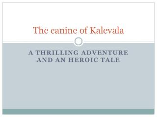 The canine of Kalevala