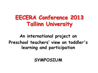 EECERA Conference 2013 Tallinn  University