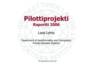 Pilottiprojekti Raportti 2006
