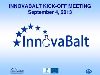 InnovaBalt kick-off Meeting September 4, 2013