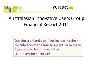 Australasian Innovative Users Group Financial Report 2011